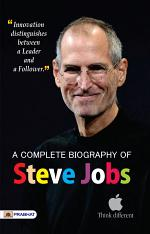A Complete Biography of Steve Jobs