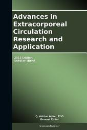 Advances in Extracorporeal Circulation Research and Application: 2013 Edition: ScholarlyBrief