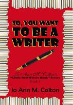 So, You Want To Be A Writer