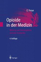 Opioide in der Medizin: Wirkung und Einsatzgebiete zentraler Analgetika, Ausgabe 4