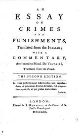 An Essay on Crimes and Punishments, Translated from the Italian; with a Commentary Attributed to Mons. De Voltaire, Translated from the French