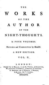 The Works of the Author of the Night-thoughts: In Four [i.e. Five] Volumes, Volume 2