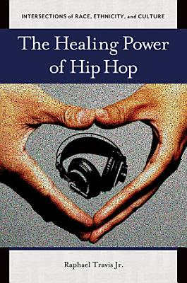 The Healing Power of Hip Hop PDF