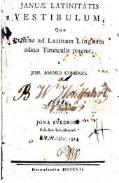 Januæ latinitatis vestibulum: quo primus ad latinam linguam aditus tirunculis paratur