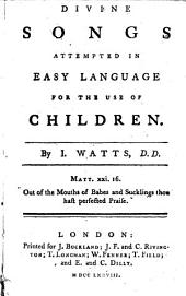 Divine Songs: Attempted in Easy Language for the Use of Children. By I. Watts, Part 4