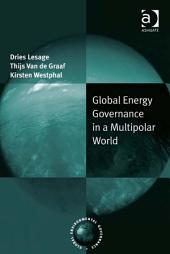 Global Energy Governance in a Multipolar World
