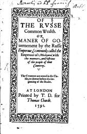 Of the Russe Common Wealth: Or Maner of Governement by the Russe Emperour ...