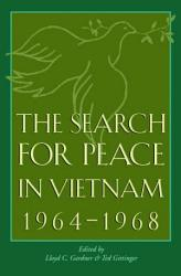 The Search for Peace in Vietnam  1964 1968 PDF