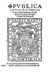 Publica laetitia, qua Dominus Ioannes Martinus Silicaeus Archiepiscopus Toletanus ab Schola Complut[n]esi susceptus est