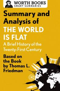 Summary and Analysis of The World Is Flat 3 0  A Brief History of the Twenty first Century PDF