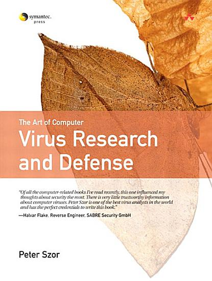 The Art of Computer Virus Research and Defense PDF