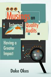 Musings on Internal Quality Audits: Having a Greater Impact