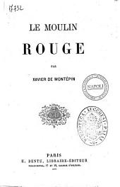 Le Moulin Rouge par Xavier de Montepin