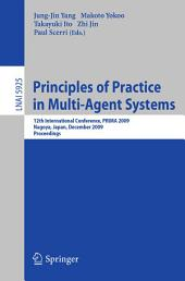 Principles of Practice in Multi-Agent Systems: 12th International Conference, PRIMA 2009, Nagoya, Japan, December 14-16, 2009, Proceedings