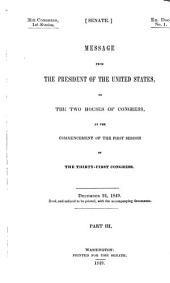 Message from the President of the United States to the Two Houses of Congress at the Commencement of the ... Session of the ... Congress, with Reports of the Heads of Departments and Selections from Accompanying Documents: Volume 3
