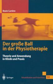 Der große Ball in der Physiotherapie: Theorie und Anwendung in Klinik und Praxis