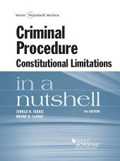 Criminal Procedure, Constitutional Limitations in a Nutshell, 8th: Edition 8