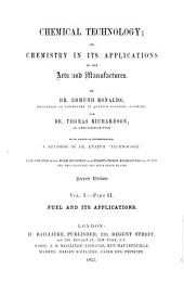 Chemical Technology: Fuel and its applications. pt. 3-5. Acids, alkalies and salts, by Thomas Richardson and Henry Watts