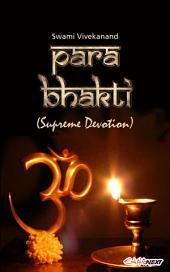 Para Bhakti (Supreme Devotion)