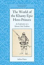 The World of the Khanty Epic Hero-Princes