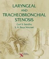 Laryngeal and Tracheobronchial Stenosis