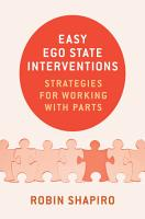 Easy Ego State Interventions  Strategies for Working With Parts PDF