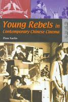 Young Rebels in Contemporary Chinese Cinema PDF