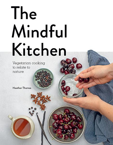 Download The Mindful Kitchen Book
