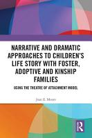 Narrative and Dramatic Approaches to Children   s Life Story with Foster  Adoptive and Kinship Families PDF