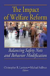 The Impact of Welfare Reform: Balancing Safety Nets and Behavior Modification