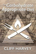 The Carbohydrate Appropriate Diet