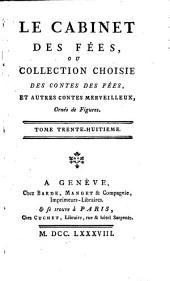 Le cabinet des fées, ou, Collection choisie des contes des fées et autres contes merveilleux: Volume38