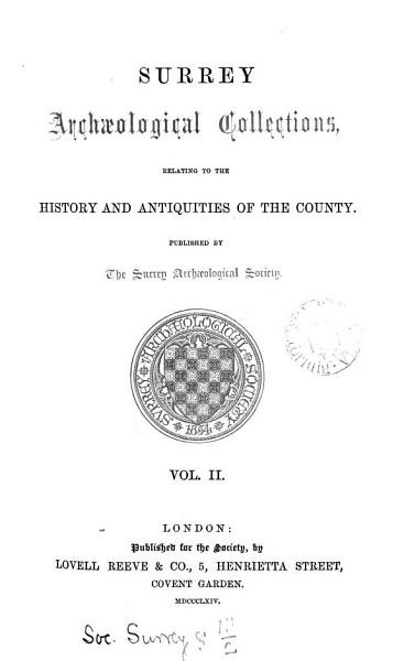 SURREY Archaeological Collections  RELATING TO THE HISTORY AND ANTIQUITIES OF THE COUNTY