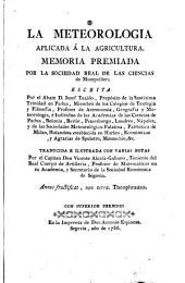 La Meteorologia aplicada á la agricultura: memoria premiada por la sociedad Real de las ciencias de Montpellier