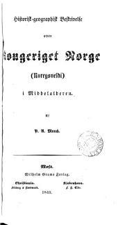 Historisk-geographisk Beskrivelse over Kongeriget Norge ... i Middelalderen