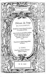 Hypnerotomachie, ou Discours du songe de Poliphile, deduisant comme Amour le combat a l'occasion de Polia ... Nouuellement traduict de langage italien en francois