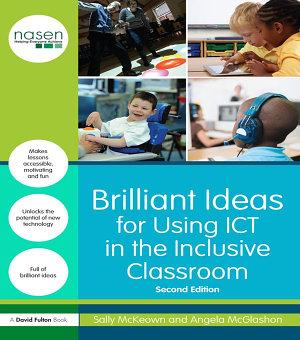 Brilliant Ideas for Using ICT in the Inclusive Classroom PDF