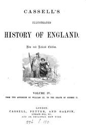 John Cassell's illustrated history of England. The text, to the reign of Edward i by J.F. Smith; and from that period by W. Howitt: Volume 4