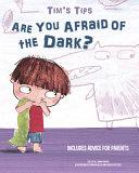 Tim's Tips - Afraid of the Dark?