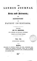 The London Journal Of Arts And Sciences And Repertory Of Patent Inventions Afterw Newton S London Journal Of Arts And Sciences Book PDF