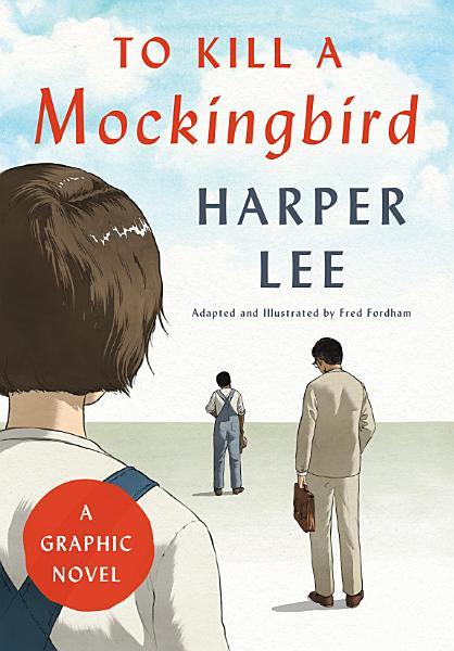 Download To Kill a Mockingbird  A Graphic Novel Book