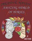 Creative Haven Amazing World Of Horses Coloring Book