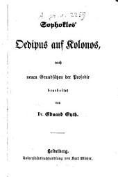 Oedipus auf Kolonos, nach neuen Grundsätzen der Prosodie bearb. v. Ed. Eyth