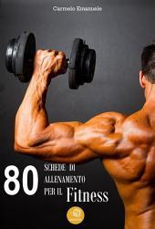 80 Schede di allenamento per il Fitness