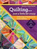 Quilting — Just a Little Bit Crazy