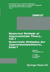 Numerical Methods of Approximation Theory, Vol. 7 / Numerische Methoden der Approximationstheorie, Band 7: Workshop on Numerical Methods of Approximation Theory Oberwolfach, March 20–26, 1983 / Tagung über Numerische Methoden der Approximationstheorie Oberwolfach, 20.–26. März 1983