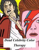 Dead Celebrity Color Therapy