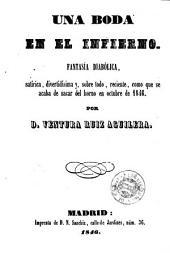 Una Boda en el infierno: fantasía diabólica, satírica, divertidísima y, sobre todo, reciente, como que se acaba de sacar del horno en octubre de 1846