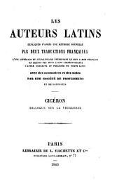 Cicéron. Dialogue sur la vieillesse. (Expliqué littéralement, traduit en français, et annoté par MM. Paret et Legouez.).