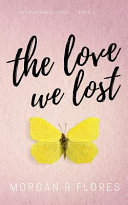 Download The Love We Lost Book